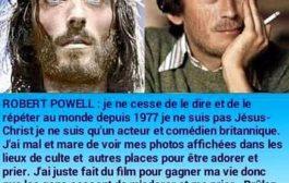 Robert Powell : je ne suis pas Jésus christ, je suis un acteur, comédien britannique ... Je ne cesse de le dire et de le répéter au monde spécialement aux Africains depuis 1977