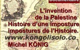 L'invention de la Palestine Histoire d'une imposture, impostures de l'Histoire