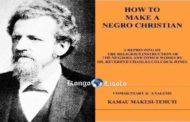 """अपने स्वयं के मतिभ्रम में विश्वास करें, हम इसे (पागलपन) कहते हैं और किसी अन्य व्यक्ति के मतिभ्रम में विश्वास करते हैं, हम इसे (धर्म) कहते हैं """"थॉमस सांकरा: सभी अश्वेतों / अफ्रीकियों के लिए जो कहते हैं कि भगवान आवेश में है और यीशु उनसे प्यार करें, पहले पादरी जोन्स द्वारा लिखी गई इस पुस्तक को """"हाउ टू मेक ए नीग्रो क्रिस्चियन"""" (जोन्स चार्ल्स कोलकॉक, एक्सएनयूएमएक्स-एक्सएनयूएमएक्स) पढ़ें"""