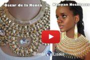 Mode : « Oscar de la Renta VS colliers Kényans » Oscar de la Renta, créateur (modéliste) et l'un des créateurs de mode dans le monde occidental ne cesse de reproduire le modèle de colliers Kényans ... (VIDÉO)